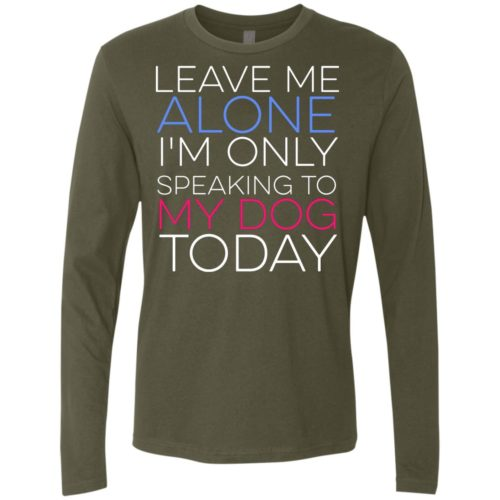 Leave Me Alone Premium Long Sleeve Tee