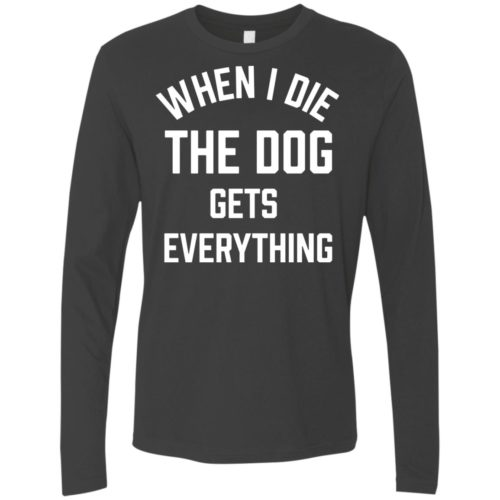 When I Die Premium Long Sleeve Tee
