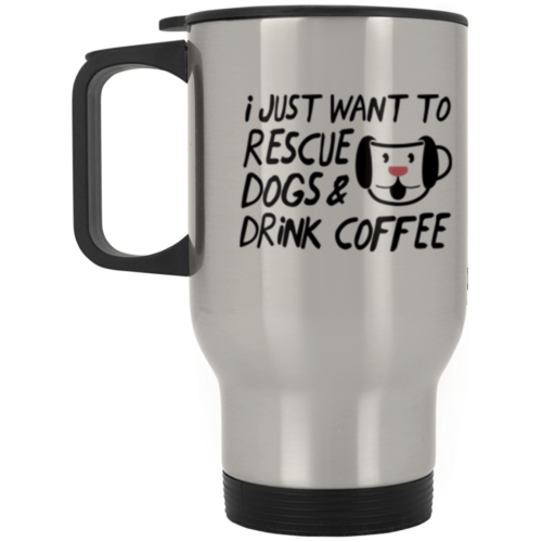 Rescue Dogs & Drink Coffee Stainless Steel Travel Mug