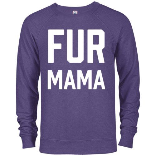 Fur Mama Statement Premium Crew Neck Sweatshirt