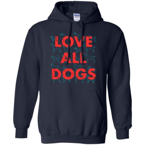 Love All Dogs Pullover Hoodie