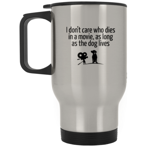 The Dog Lives Stainless Steel Travel Mug