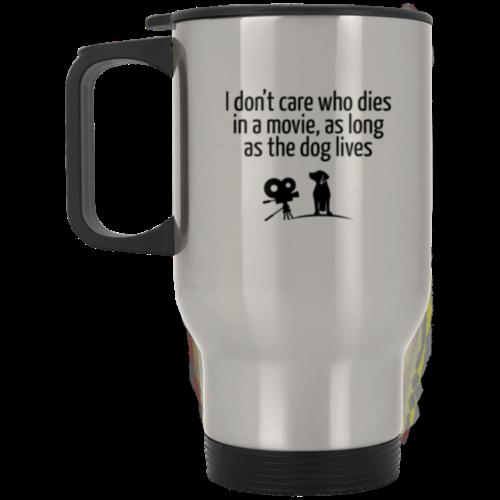 The Dog Lives Stainless Steel Travel Mug