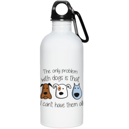 I Can't Have Them All Stainless Steel Water Bottle
