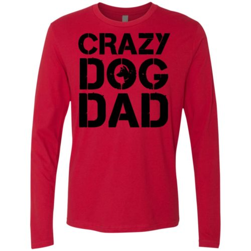 Crazy Dog Dad Premium Long Sleeve Tee
