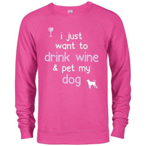 Drink Wine & Pet My Dog Premium Crew Neck Sweatshirt