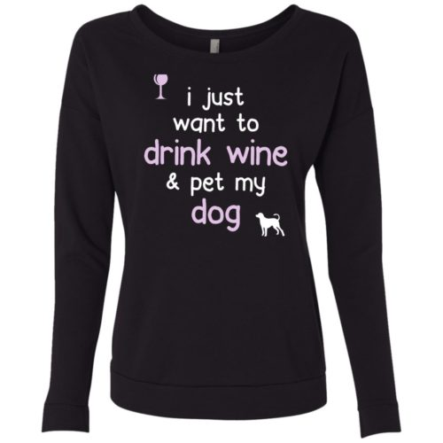 Drink Wine & Pet My Dog Scoop Neck Sweatshirt