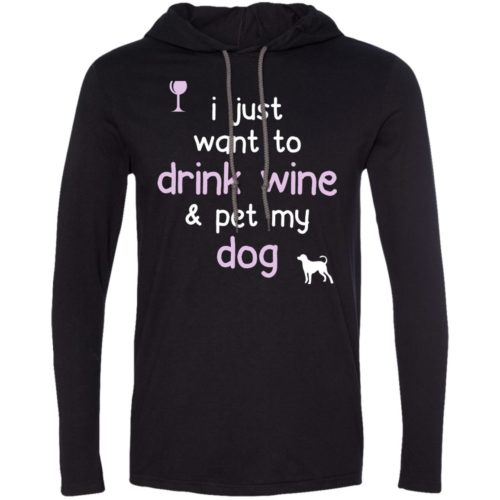 Drink Wine & Pet My Dog T-Shirt Hoodie