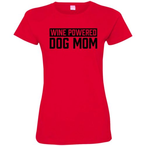 Wine Powered Dog Mom Fitted Tee