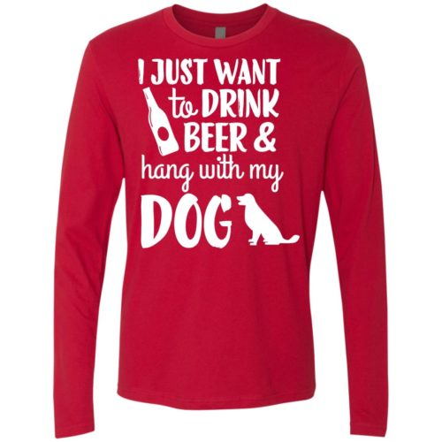Drink Beer & Hang With My Dog Premium Long Sleeve Tee