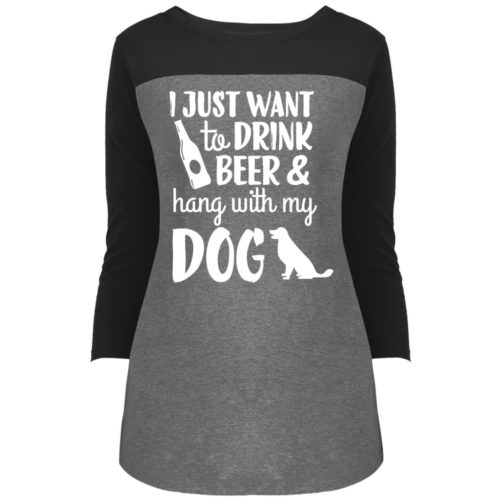 Drink Beer & Hang With My Dog Colorblock 3/4 Sleeve