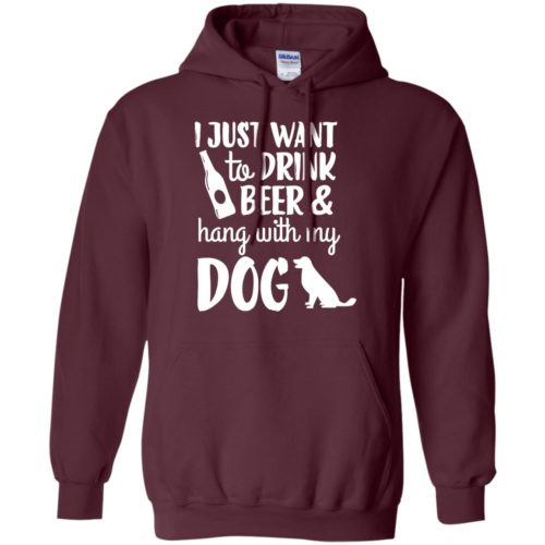 Drink Beer & Hang With My Dog Pullover Hoodie
