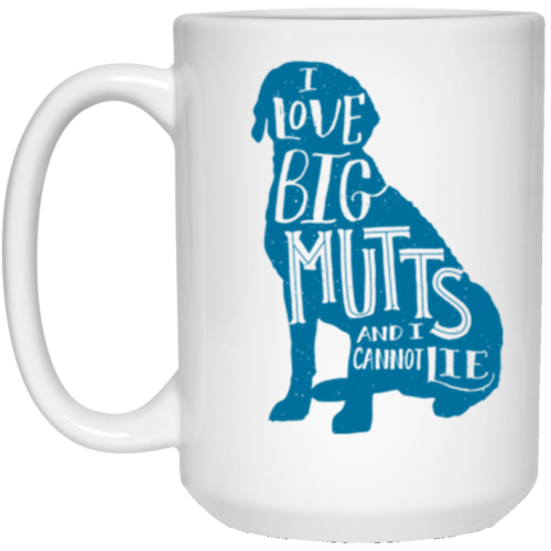 I Love Big Mutts 15 oz. Mug