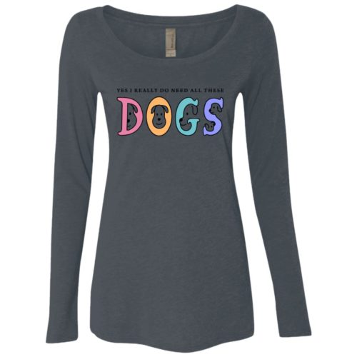 I Need These Dogs Fitted Scoop Neck Long Sleeve