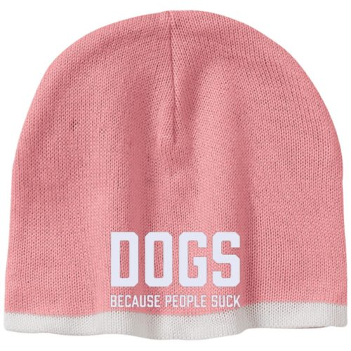 Dogs Because People Suck Embroidered Beanie