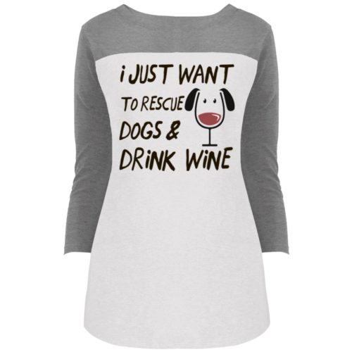 Rescue Dogs & Drink Wine Colorblock 3/4 Sleeve