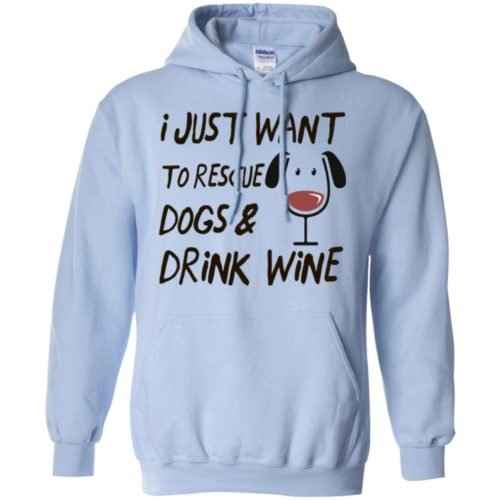 Rescue Dogs & Drink Wine Pullover Hoodie