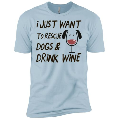 Rescue Dogs & Drink Wine Premium Tee