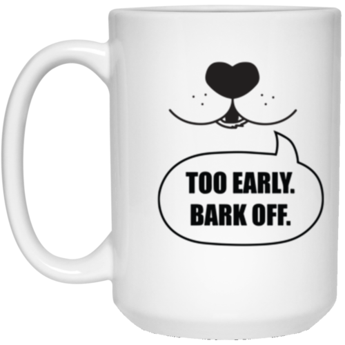Bark Off 15 oz. Mug