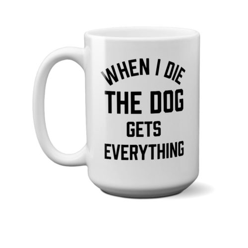 When I Die 15 oz. Mug