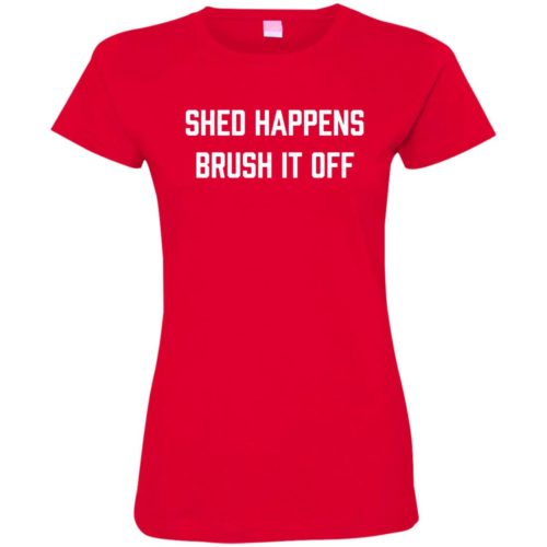 Shed Happens Fitted Tee