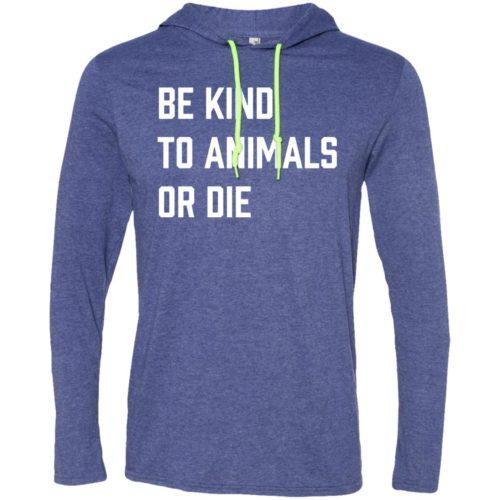 Be Kind Or Die T-Shirt Hoodie