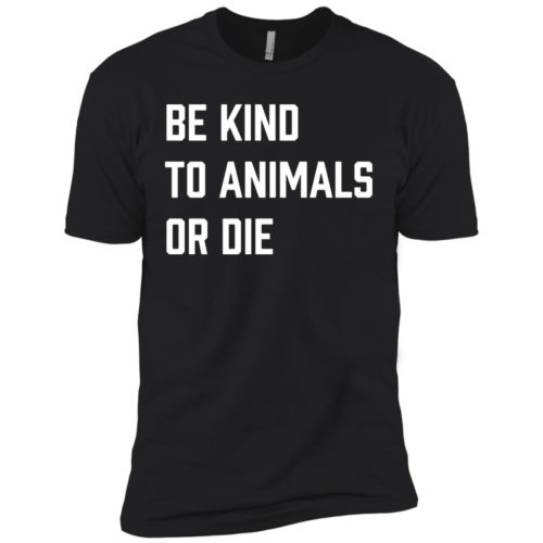 Be Kind Or Die Premium Tee