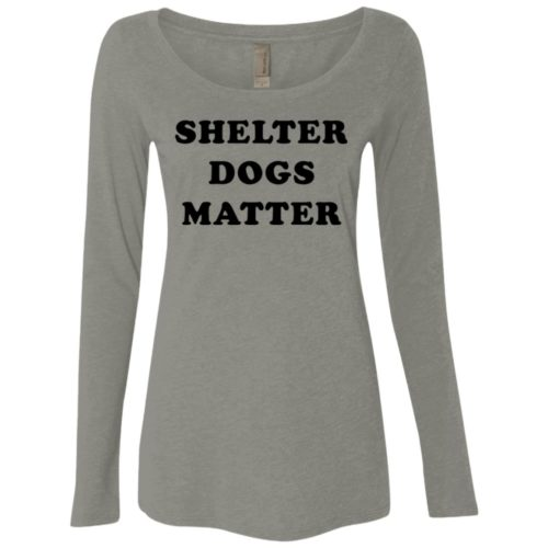 Shelter Dogs Matter Fitted Scoop Neck Long Sleeve
