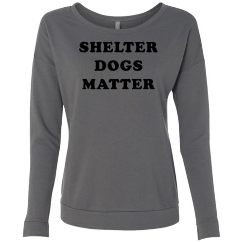 Shelter Dogs Matter Scoop Neck Sweatshirt