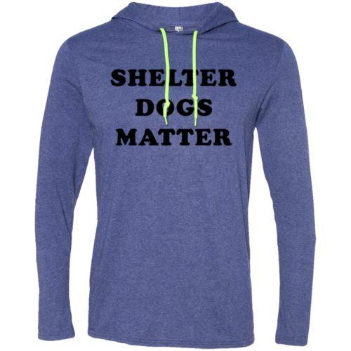 Shelter Dogs Matter T-Shirt Hoodie