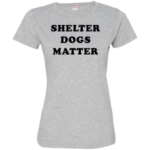 Shelter Dogs Matter Fitted Tee