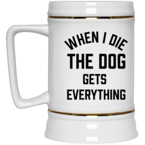 When I Die Beer Stein 22oz.