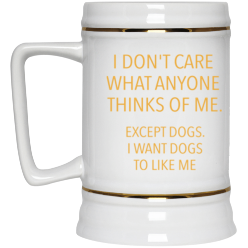 Except Dogs Beer Stein 22oz.