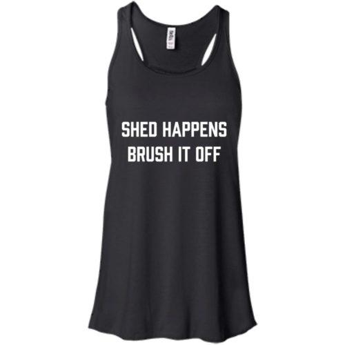 Shed Happens Flowy Tank