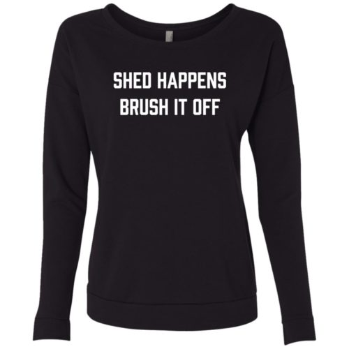 Shed Happens Scoop Neck Sweatshirt