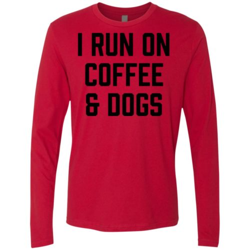 I Run On Coffee Premium Long Sleeve Tee