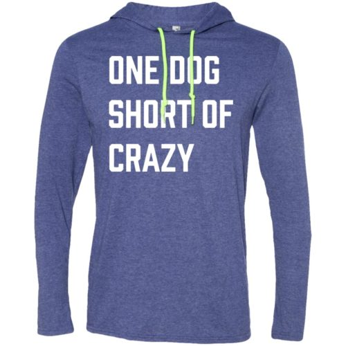 One Dog Short Of Crazy Lightweight T-Shirt Hoodie