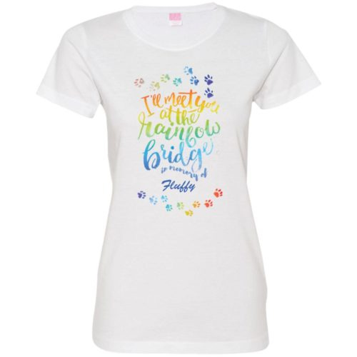 I'll Meet You At The Rainbow Bridge Personalized Fitted Tee