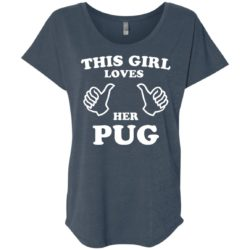 This Girl Loves Her Pug Ladies' Slouchy T-Shirt