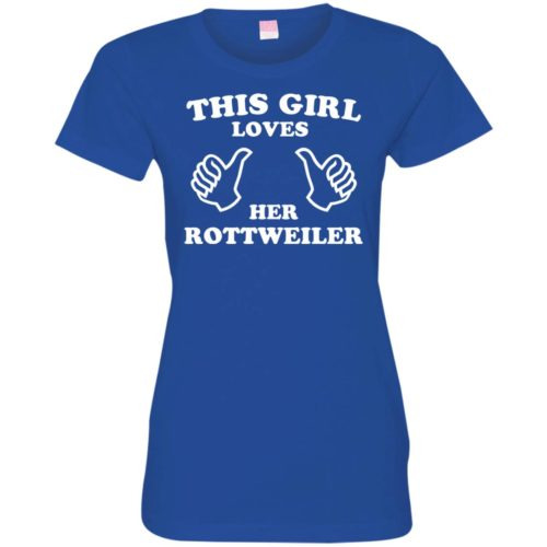 This Girl Loves Her Rottweiler Fitted Tee