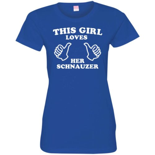 This Girl Loves Her Schnauzer Fitted Tee