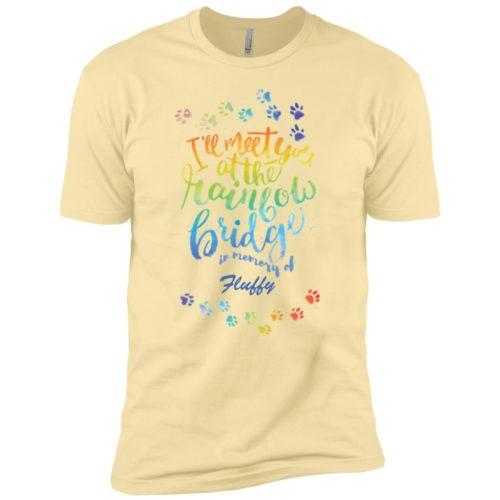 I'll Meet You At The Rainbow Bridge Personalized Premium T-Shirt