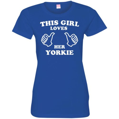This Girl Loves Her Yorkie Fitted Tee