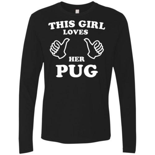 This Girl Loves Her Pug Premium Long Sleeve Tee