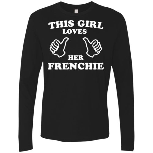 This Girl Loves Her Frenchie Premium Long Sleeve Tee