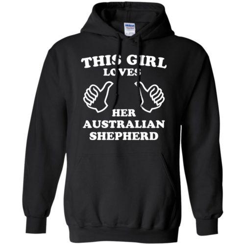 This Girl Loves Her Australian Shepherd Pullover Hoodie