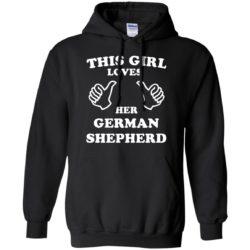 This Girl Loves Her German Shepherd Pullover Hoodie