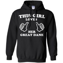 This Girl Loves Her Great Dane Pullover Hoodie