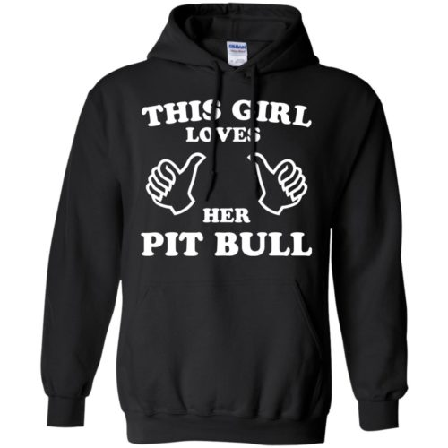 This Girl Loves Her Pitbull Pullover Hoodie