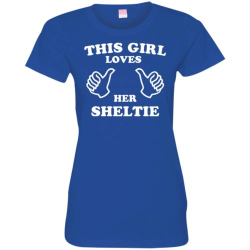 This Girl Loves Her Sheltie Fitted Tee